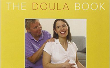 The Doula Book: How to have a shorter and easier birth