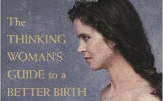 Thinking Woman's Guide to a Better Birth